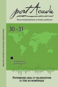 Numéros 30-31, automne 2016 et printemps 2017 <br /><small>Patrimoine oral et valorisation à l'ère du numérique</small>