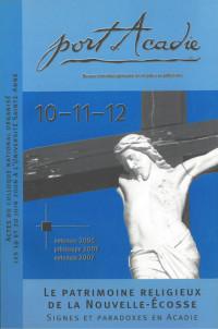 Numéros 10-11-12, automne 2006, printemps-automne 2007 <br /><small>Le patrimoine religieux de la Nouvelle-Écosse : signes et paradoxes en Acadie</small>