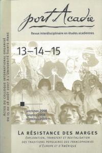 Numéros 13-14-15, printemps-automne 2008, printemps 2009 <br /><small>La résistance des marges : exploration, transfert et revitalisation des traditions populaires des francophonies d'Europe et d'Amérique</small>